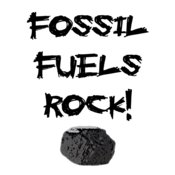 Fossil Fuels Rock!