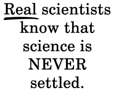 Science is Never Settled